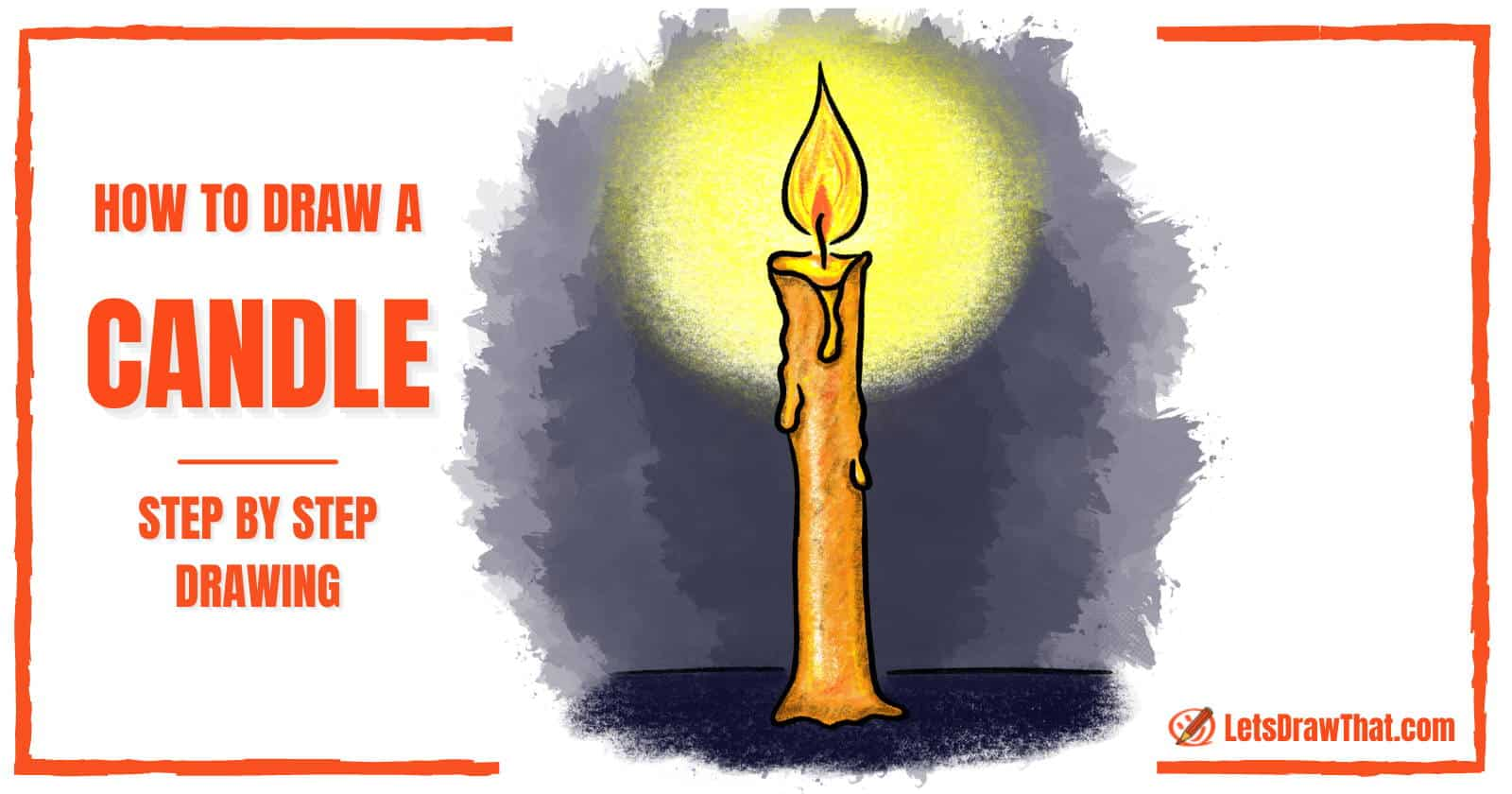 How To Draw a Candle - A Really Easy Candle Drawing - step-by-step-drawing tutorial featured image