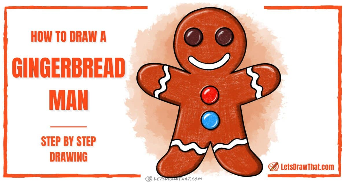 How To Draw A Gingerbread Man - Cute And Easy - step-by-step-drawing tutorial featured image