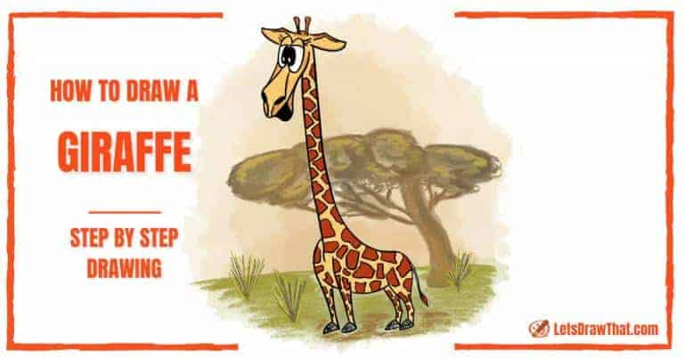 How To Draw A Giraffe: A Funny Cute Cartoon Giraffe Drawing - step-by-step-drawing tutorial featured image
