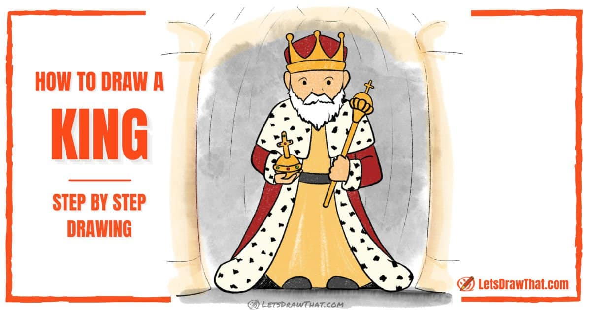 How to draw a king with all the  royal symbols - step-by-step-drawing tutorial featured image
