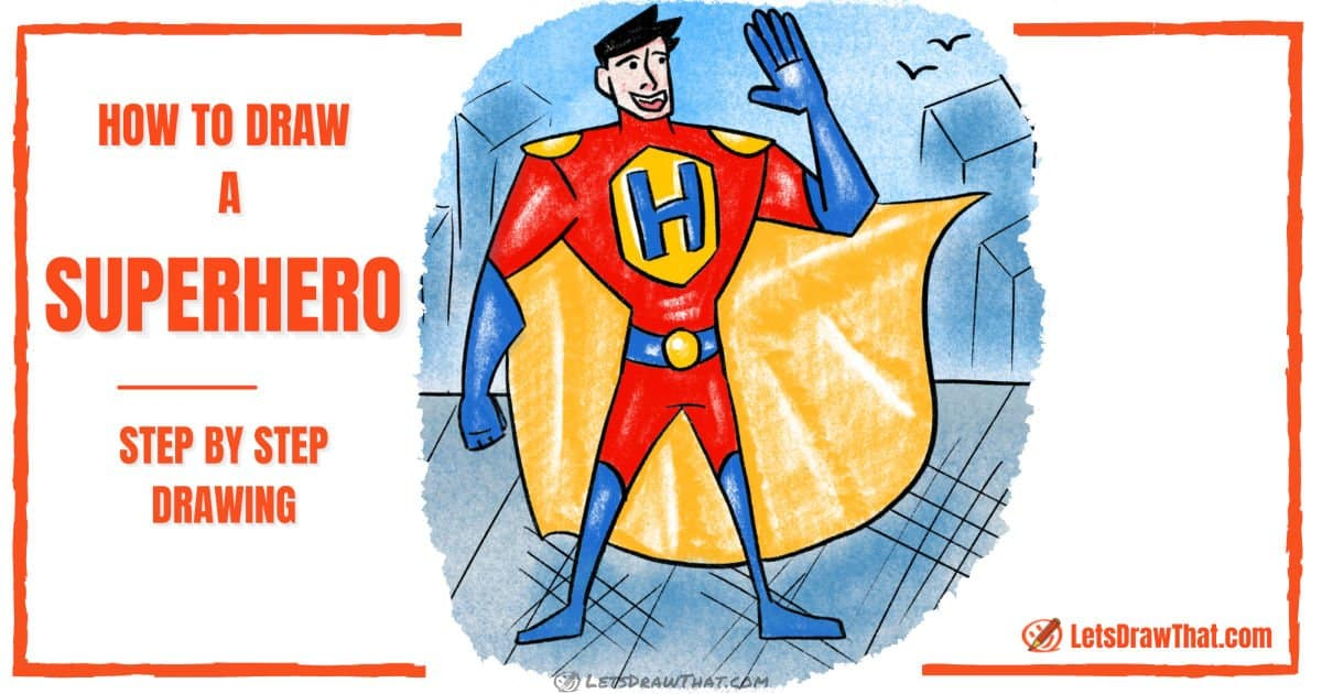 How to draw a superhero: drawing step by step - step-by-step-drawing tutorial featured image